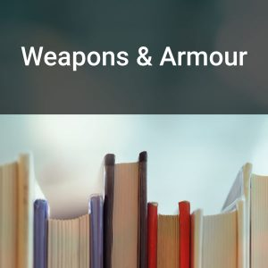 Weapons & Armour